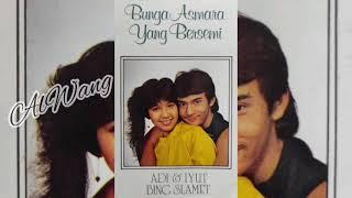 Adi & Iyut Bing Slamet - Bunga Asmara Yang Bersemi ( Full Album )
