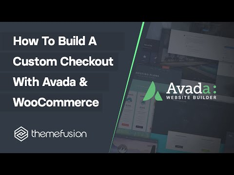 How To Build A Custom Checkout With Avada & WooCommerce Video