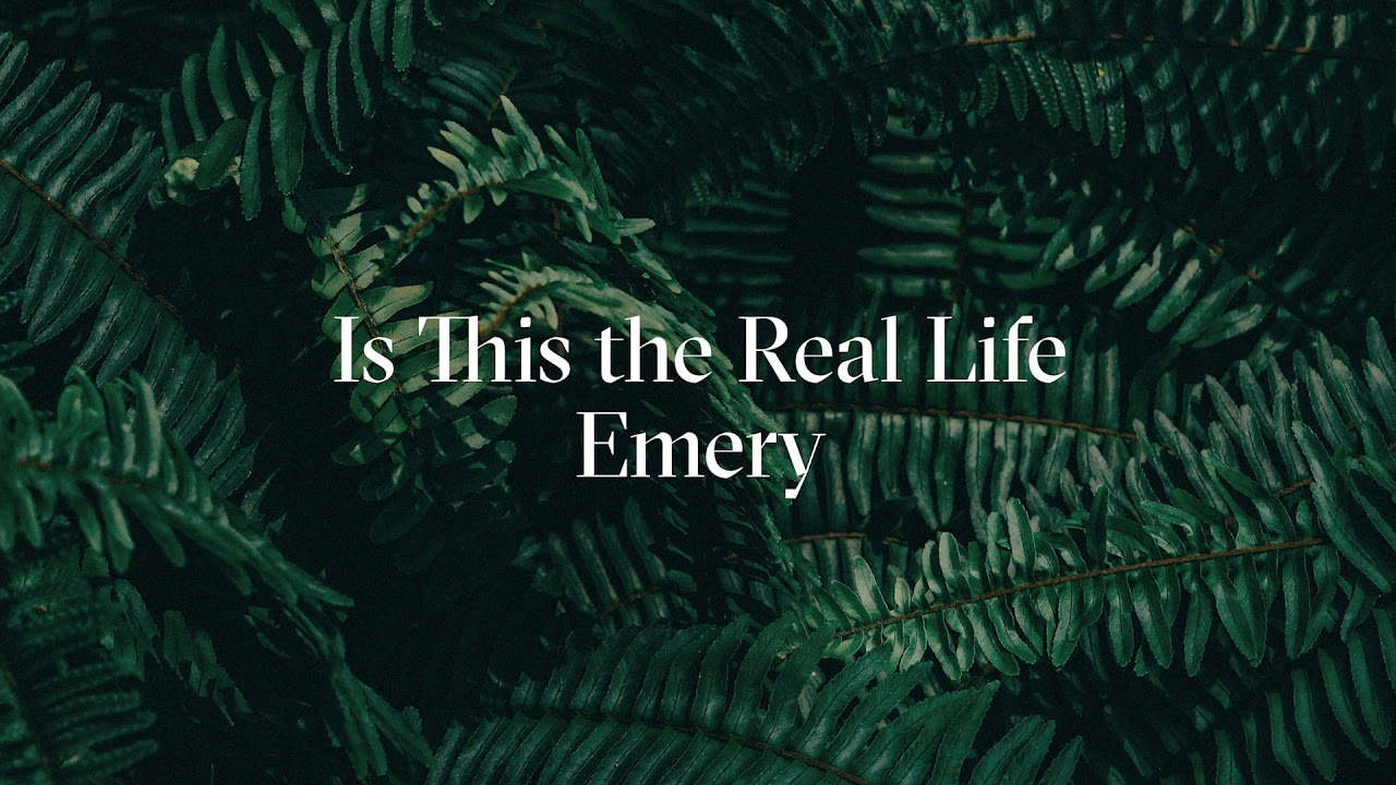 emery-is-this-the-real-life-official-audio-emery