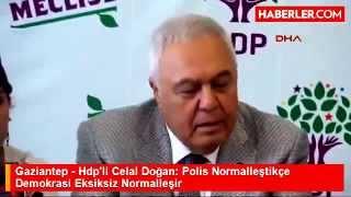 Gaziantep - Hdpli Celal Doan Polis Normalletike Demokrasi Eksiksiz Normalleir 13 Mays 2015