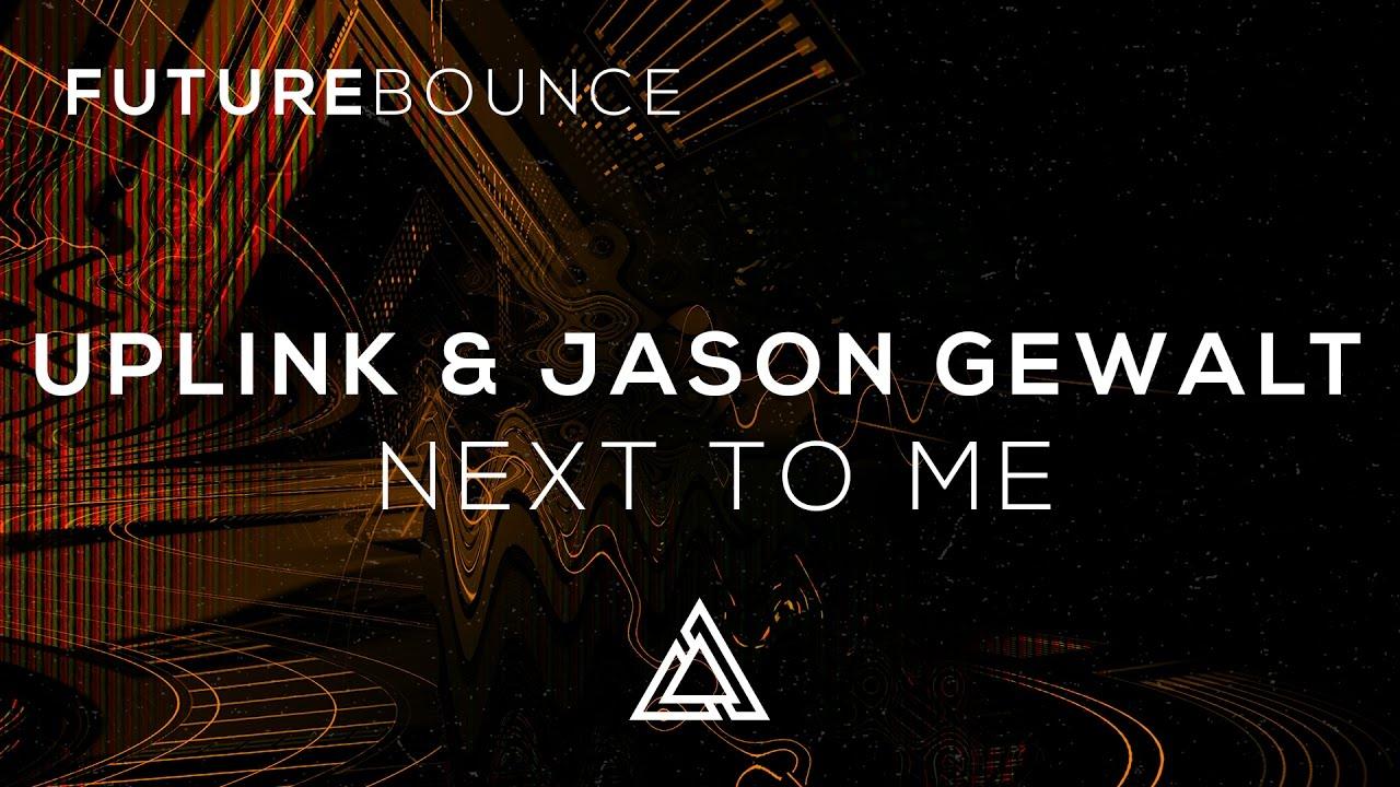 Download Uplink & Jason Gewalt - Next To Me (ft. Ralph Larenzo)