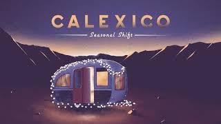 "Calexico - ""Mi Burrito Sabanero"" (Reprise)"