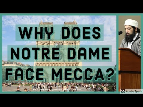 Why Does Notre Dame Church Face MECCA?   Gothic Architecture