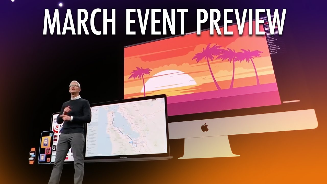 Apple March Event 2020 Preview: iPhone 9, iPad Pro, AirTags, Watch, and more!