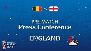 2018 FIFA World Cup Russia™ - BEL vs ENG - England Pre-Match Press Conference
