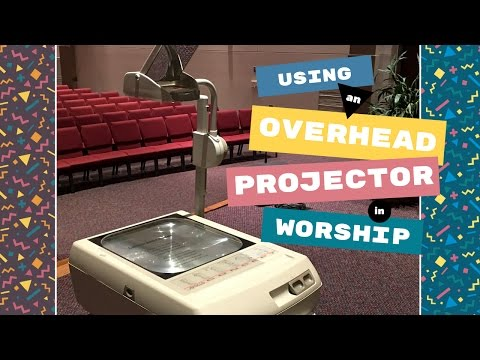 How to use an overhead projector in worship ministry - April Fools!