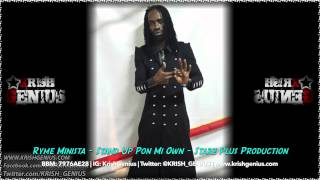 Ryme Minista - Stand Up Pon Mi Own - August 2014