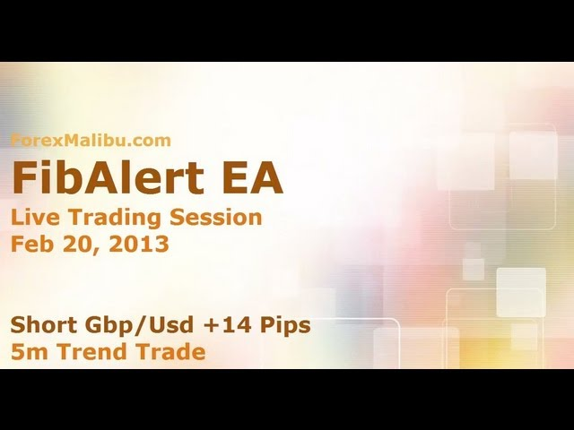 Feb 20, 2013 FibAlert EA – Short Gbp/Usd  – 5m Trend Trade – Forex Day Trading Software