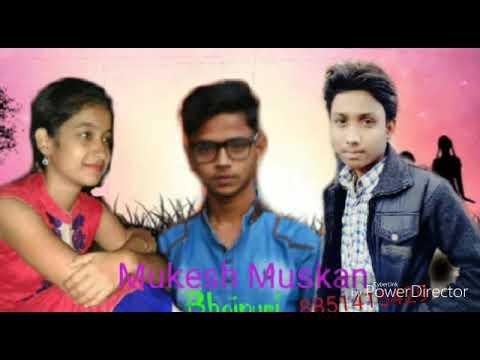 Mukesh Muskan Bhojpuri video new 2018