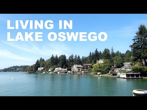 Living in Lake Oswego, Oregon