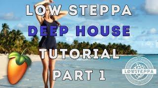 Low Steppa Deep House Tutorial | FL Studio 12 | 2017 Tutorial Part #1 (Drop Bass)