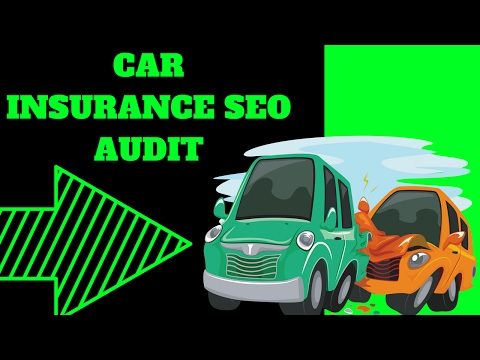Car Insurance SEO Audit 🚗 ( White Hat Road Map Creation )