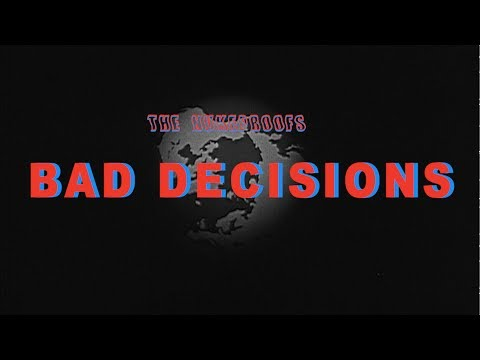 Bad Decisions - The Nukeproofs - Official Music Video Mp3