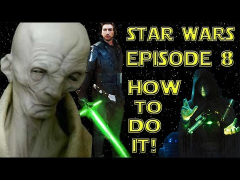 Star Wars: The Last Jedi - How to do it!