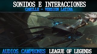 Camille | Voces e Interacciones (LATINO) | League of Legends