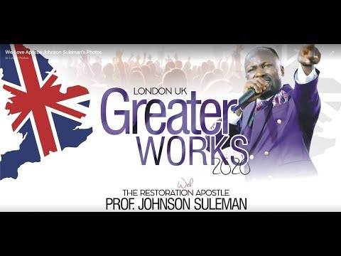 Greater Works 2020 - LONDON, UK (Day 2 Evening) // APOSTLE JOHNSON SULEMAN