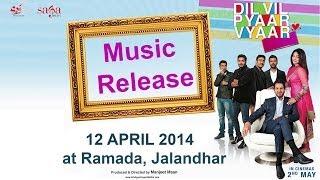 Dil Vil Pyaar Vyaar Music Release | Gurdas Maan, Jassi Gill & Neeru Bajwa