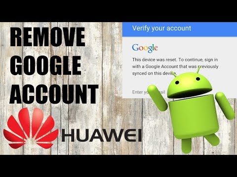 How to Remove Google Account Any Huawei - Method 2018