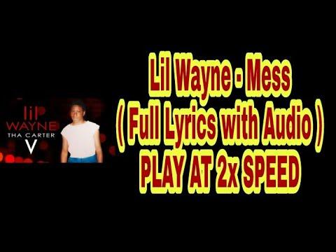 Lil Wayne - Mess    With   PLAY AT 2x SPEED  Carter 5  2018