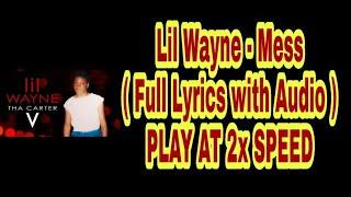 Baixar Lil Wayne - Mess ( Full Lyrics With Audio ) PLAY AT 2x SPEED | Carter 5 | 2018