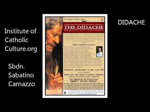 Sbdn. Sabatino Carnazzo explains - THE DIDACHE - THE TEACHING OF THE TWELVE APOSTLES