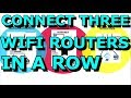 Connecting Three Routers Together In A Row and Sharing the Internet WDS Daisy Chain