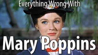 Everything Wrong With Mary Poppins In 15 Minutes Or Less