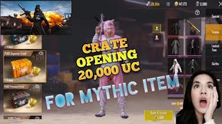 PUBG MOBILE: OPEN CRATE 20,000UC PART I, CAN I GET MYTHIC ITEM?