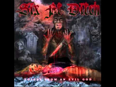 Six Ft Ditch - Voices From An Evil God [Full Album]