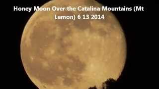 June 13 2014 Honey Moon over Mt Lemmon, Santa Catalina Mountains AZ