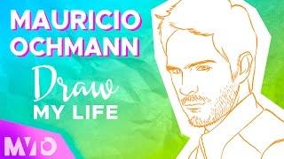 MAURICIO OCHMANN   Draw My Life   The MVTO