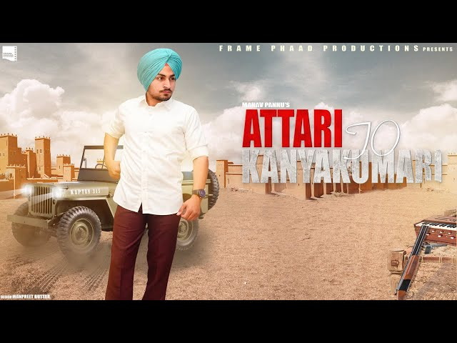 New Punjabi Song 2021 | Attari To Kanyakumari - Manav Pannu | Latest Punjabi Song 2021