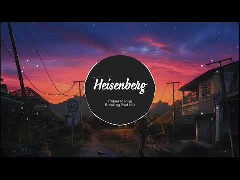 Heisenberg - Rafael Manga (Breaking Bad Mix) | Nhạc Nền TikTok Trung Quốc Cực Hot!!!! | China