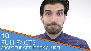 10 Fun Facts About the Orthodox Church...