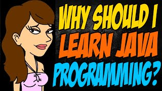 Why Should I Learn Java Programming?