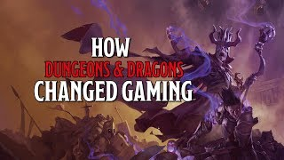 how-dungeons-dragons-changed-gaming