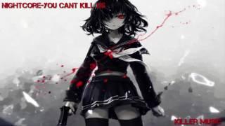 Nightcore You Can T Kill Us