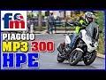 Piaggio Mp3 300 Hpe | Review Y Prueba