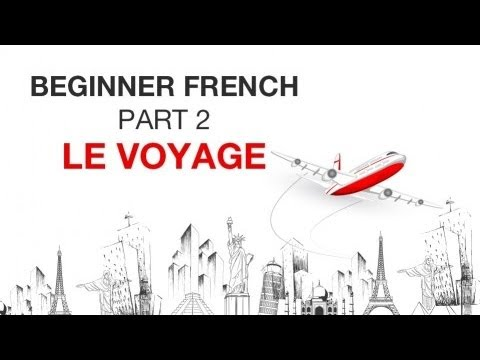 online french lessons beginner french part 2 le voyage youtube. Black Bedroom Furniture Sets. Home Design Ideas
