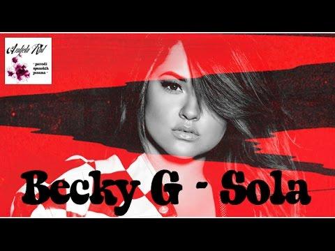 Becky G - Sola (prevod na srpski) - YouTube