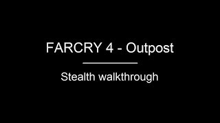 FARCRY 4 | Outpost Walkthrough - Smuggler village (Stealth)