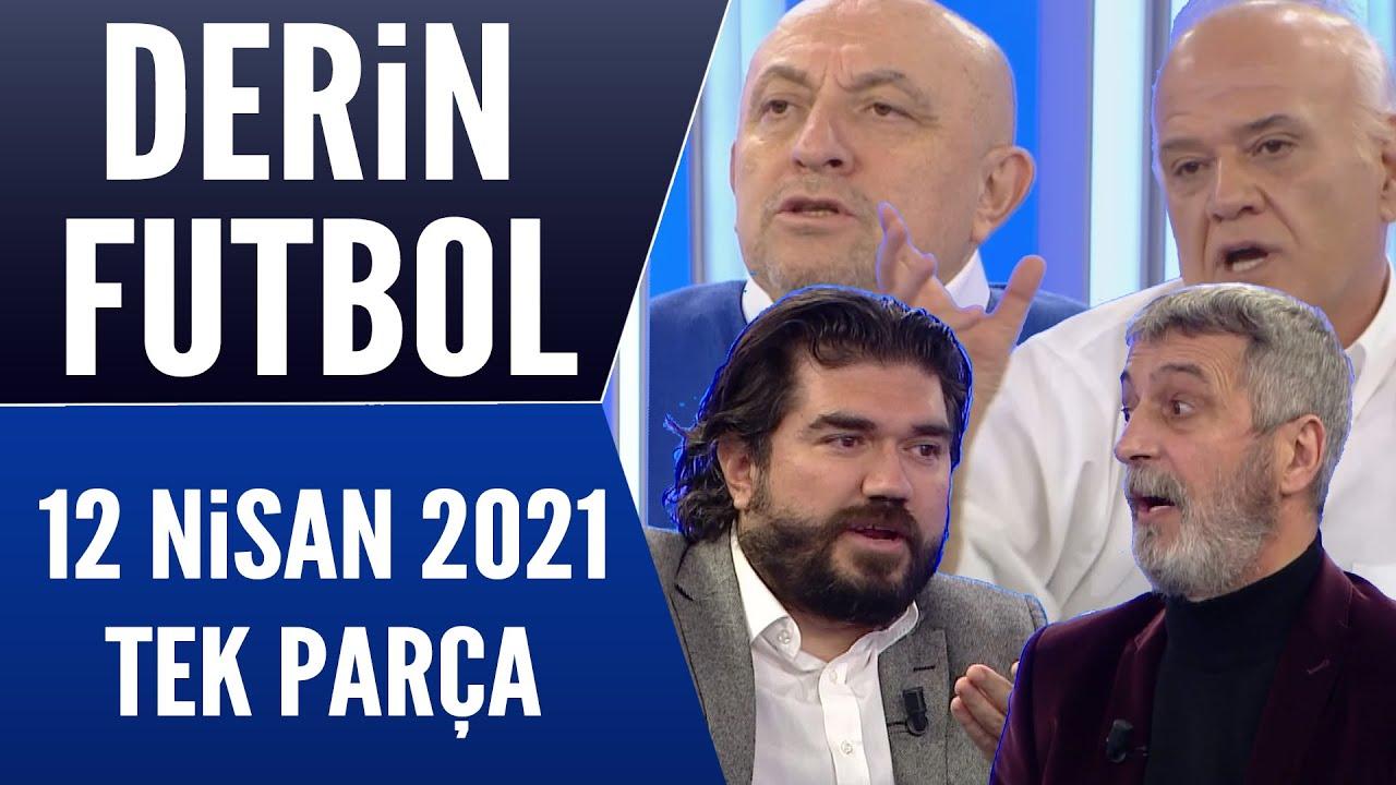 Derin Futbol 12 Nisan 2021 Tek Parça