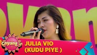 Julia Vio, (KUDU PIYE) - Goyang in (19/1)