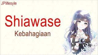 Kebahagiaanmu Tak Harus Denganku | Shiawase - Back Number | Terjemahan Indonesia