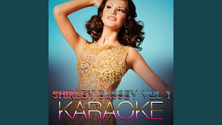 My Way In the Style of Shirley Bassey Karaoke