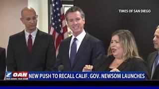 New push to recall Calif. Gov. Newsom launches