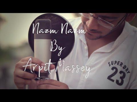 Nazm Nazm(Acoustic Cover) | Bareilly Ki Barfi | Arpit Massey
