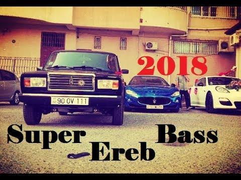 Azeri Basss Music -  Super Ereb Mahnisi  2018 Bass
