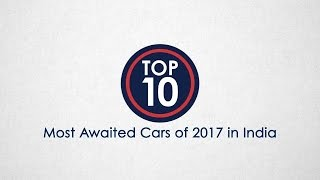Top 10 Most Awaited Cars of 2017 In India - NDTV CarAndBike