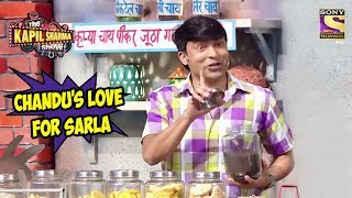 Chandu's Love For Sarla - The Kapil Sharma Show